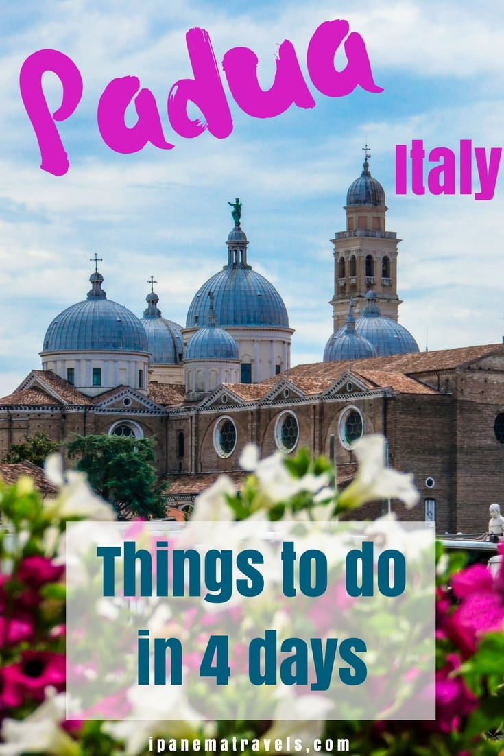 a church with flowers with overlay text: Padua Italy - things to do in 4 days