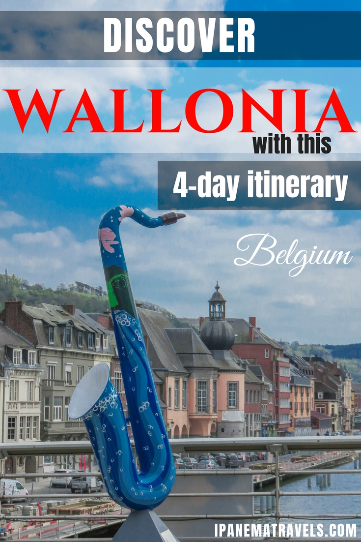 4-day itinerary in Wallonia Belgium, visit Wallonia Belgium, beautiful places in Wallonia Belgium, discover Wallonia Belgium, a huge saxophone in Dinant Belgium