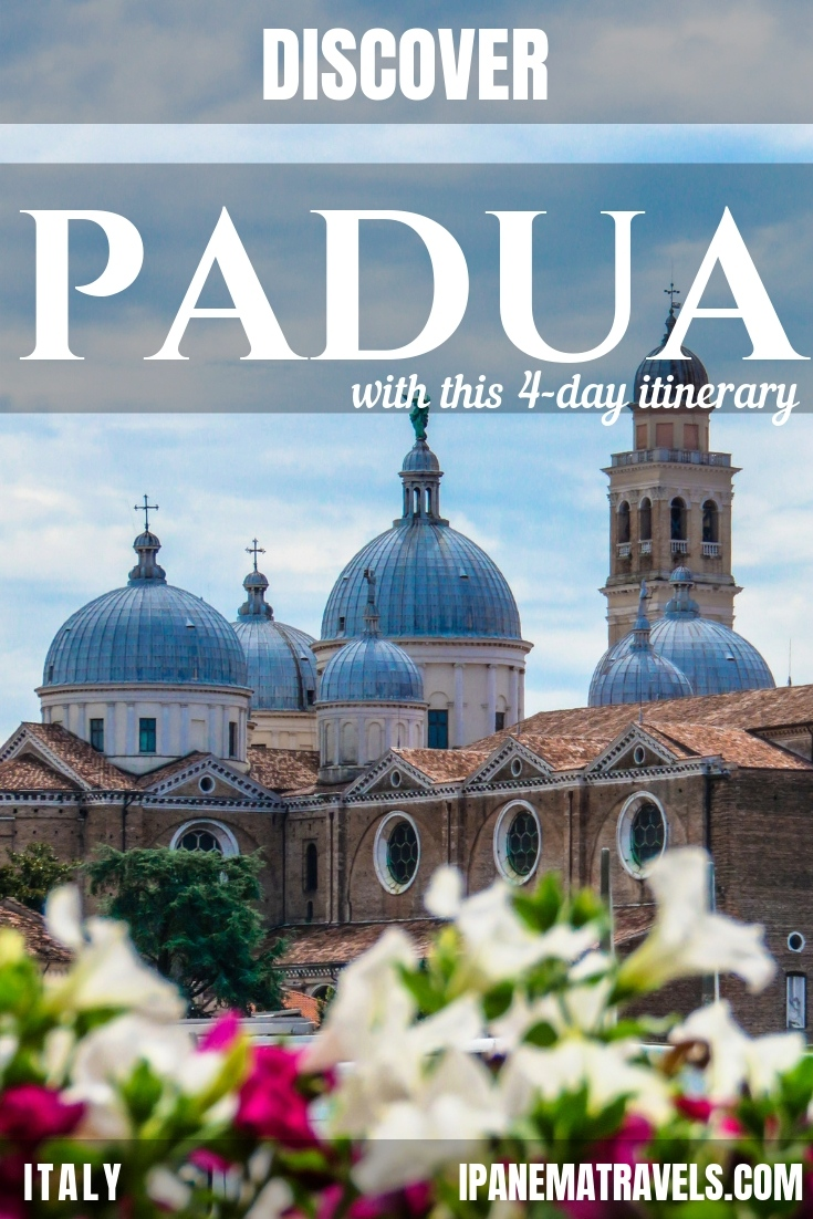 a church with blue domes at the background and flowers on the foreground, with overlay text: Discover Padua with this 4-day itinerary