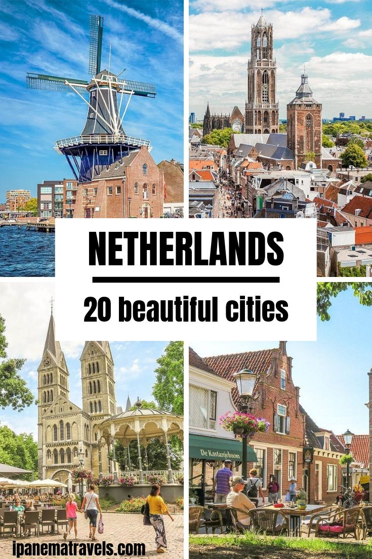 an image with four pictures of places in the Netherlands and overlay text: Netherlands 20 beautiful cities