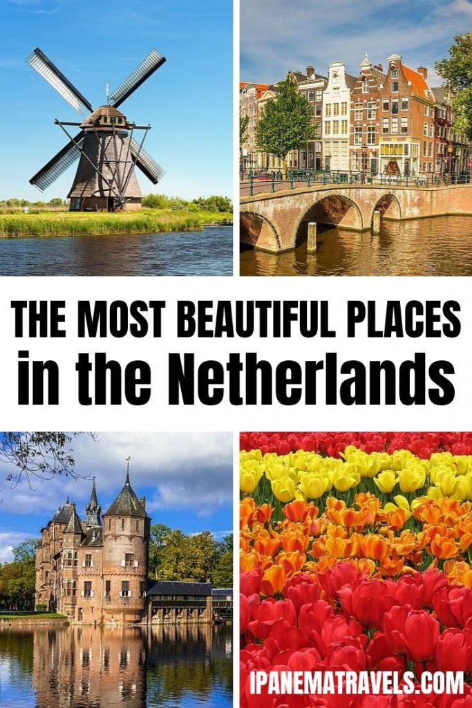 a compilation of four photos from the Netherlands with overlay text: the most beautiful places in the Netherlands