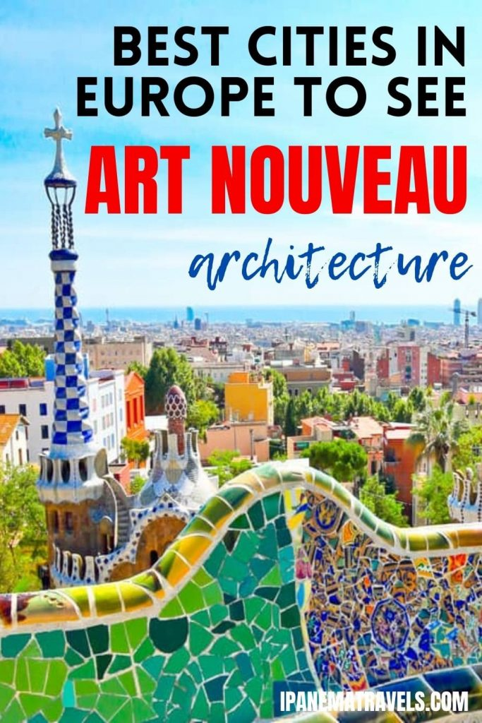 a colorful image of Park Guell in barcelona with overlay text: Best cities in Europe to see Art Nouveau architecture